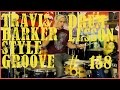 Travis barker - 'First Date' Style Groove- Lesson #158