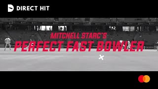 Mitchell Starc: My perfect fast bowler