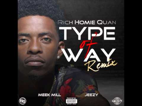 Rich Homie Quan Ft. Young Jeezy & Meek Mill - Type Of Way (Remix) 2013 New CDQ Dirty NO DJ