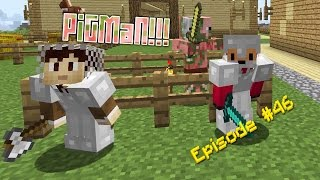 Minecraft Survival - Porkchop the Pigman [46]
