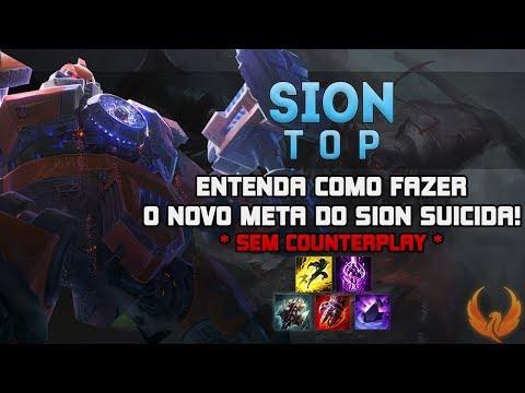 ENTENDA COMO FAZER O NOVO META DO SION SUICIDA! *SEM COUNTERPLAY* - SION TOP GAMEPLAY [PT-BR]