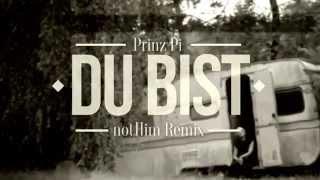 Prinz Pi - Du Bist (notHim Remix)