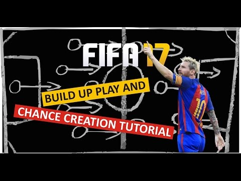 FIFA 17 BUILD UP PLAY AND CHANCE CREATION