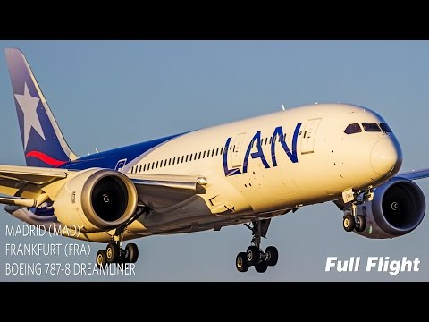 LAN Airlines Boeing 787-8 Full Flight | Madrid to Frankfurt