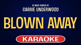 Blown Away Karaoke Version by Carrie Underwood (Video with Lyrics)