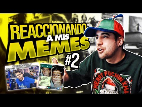 REACCIONANDO A MIS MEMES #2