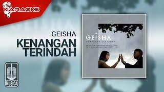 Geisha - Kenangan Terindah (Official Karaoke Video)