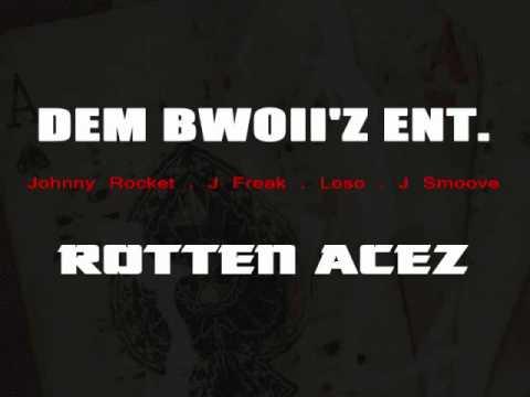 Dem Bwoiiz Ent - Rotten Acez