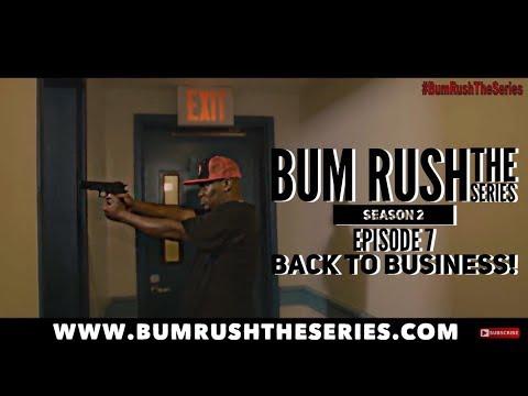 BUM RUSH S2 - EP 7 -