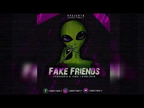 ⚡ FAKE FRIENDS ⚡CHANGDRID ✘ ISAEL LA MELODÍA ✘ #LearsiFamily