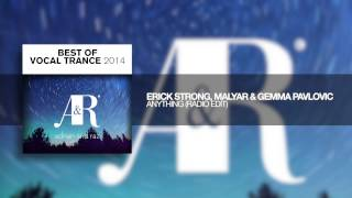 Erick Strong, MalYar & Gemma Pavlovic - Anything (radio edit) Best of Vocal Trance 2014