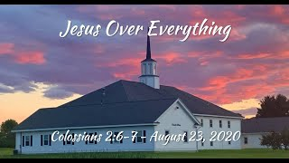 August 23, 2020 - Jesus Over Everything
