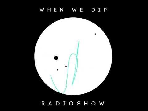Tontario - When We Dip Radio #31 [20.10.17]
