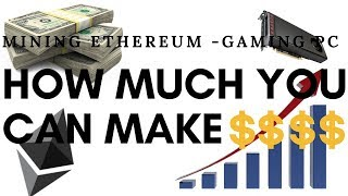 Mining ETHEREUM With a Gaming PC - How Much MONEY $$$?