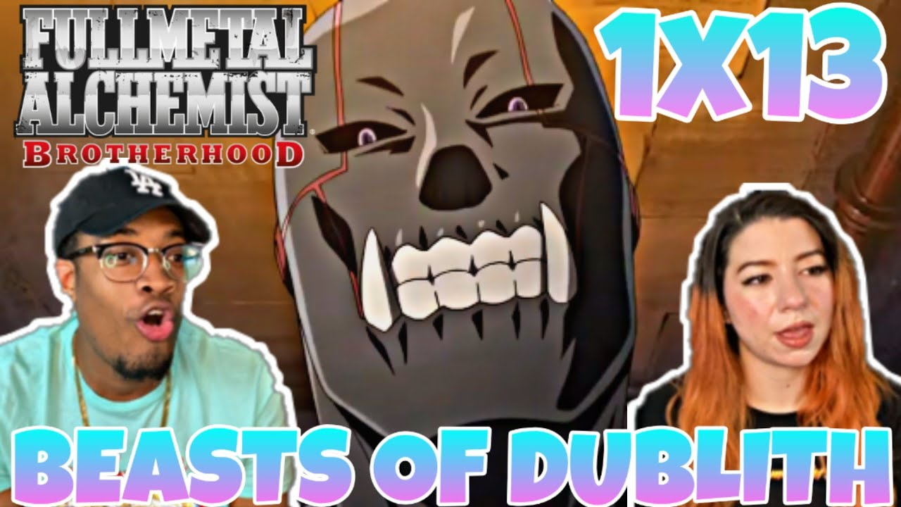 "Fullmetal Alchemist Brotherhood Episode 13 ""Beasts of Dublith"" Reaction/Review | Anime Eats ..."