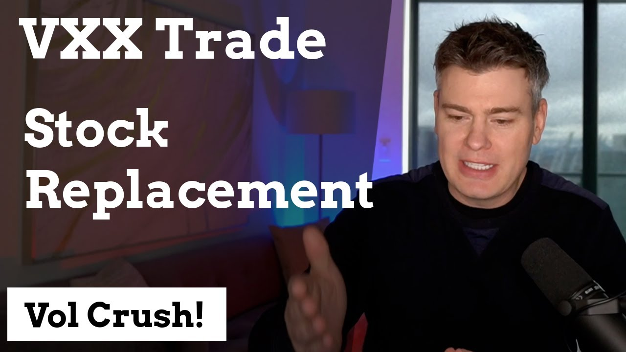 Video #149)  VXX Trading with Stock Replacement  -  Live trade example