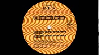 EFFECTIVE FORCE - COMPLETE MENTAL BREAKDOWN (RELAPSE REMIX)  1991
