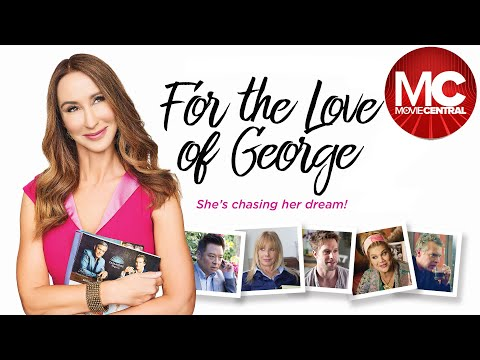 For The Love Of George | 2018 Romantic Comedy