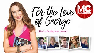 For The Love of George | 2018 Comedy Romance