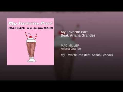 Mac Miller Ft Ariana Grande - My Favorite Part (Audio+Lyrics)