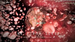 Le 5ème Sommeil - The Fifth Sleep de Balthazar Auxietre production ACNOT