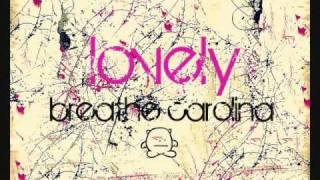 lovely : breathe carolina with lyrics :)