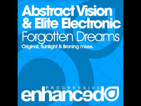 Abstract Vision & Elite Electronic - Forgotten Dreams (Original Mix)