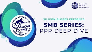 Silicon Slopes SMB Series: PPP Deep Dive