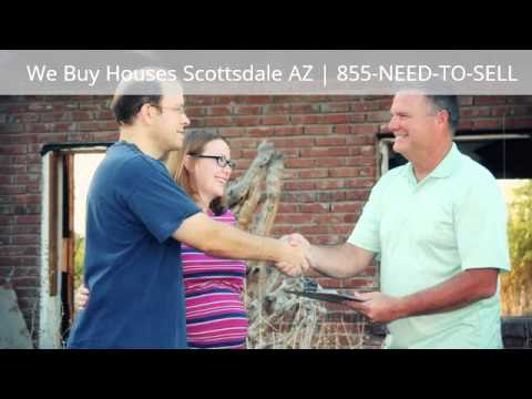 We Buy Houses Scottsdale, Arizona | 855-NEED-TO-SELL