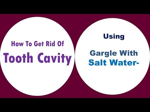 how to get rid of tooth cavity Gargle With Salt Water