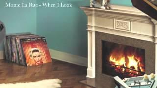 Monte La Rue - When I Look