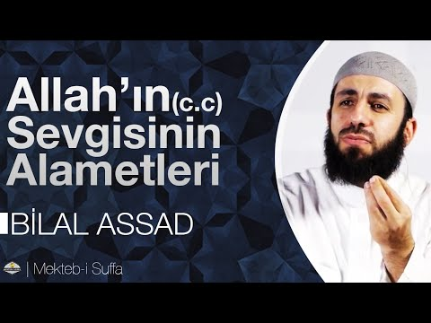 Allah'ın (c.c) Sevgisinin Alâmetleri [Bilal Assad]