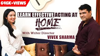 How To Learn Acting At Home Part 1 | Eyes and Voice Exercises | FT. Vivek Sharma
