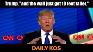 "Trump, ""and the wall just got 10 feet taller"""