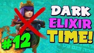 "Clash of Clans: ""Getting Dark Elixir With NO Heroes!"" | Dark Elixir Time #12"