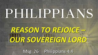 Philippians: Reason To Rejoice - Our Sovereign Lord