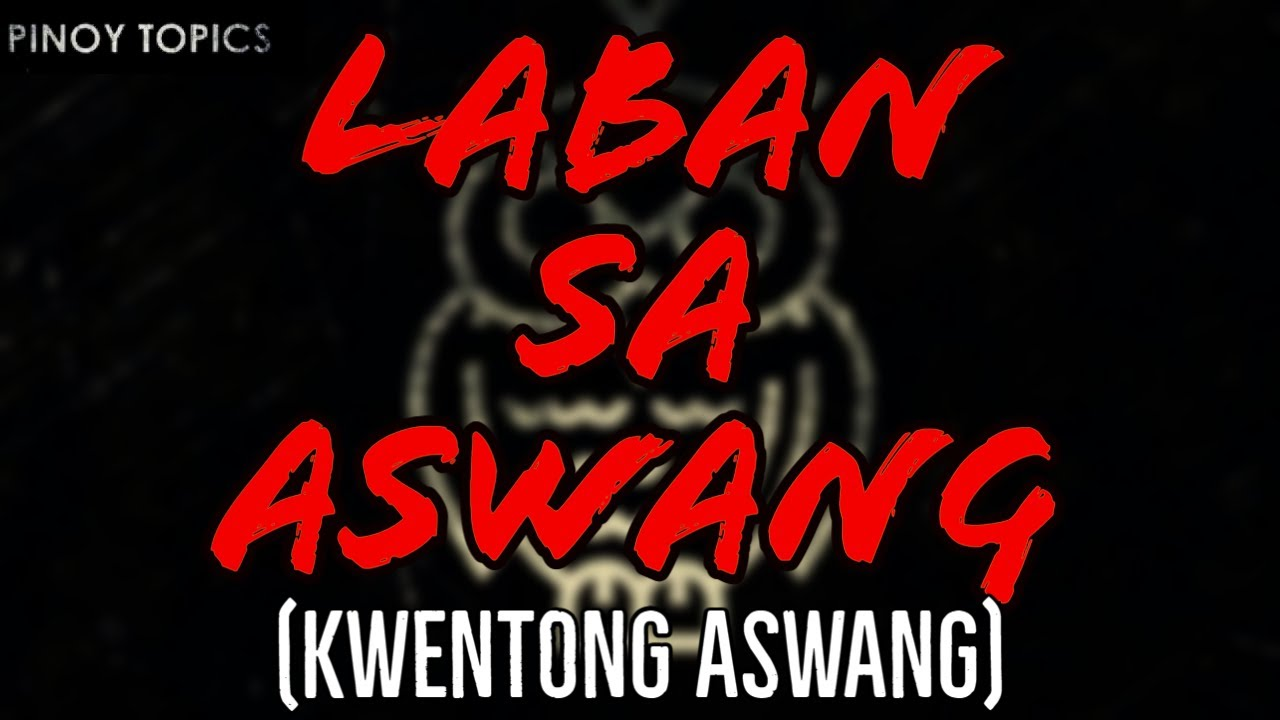 LABAN SA ASWANG(Aswang True Story#243)