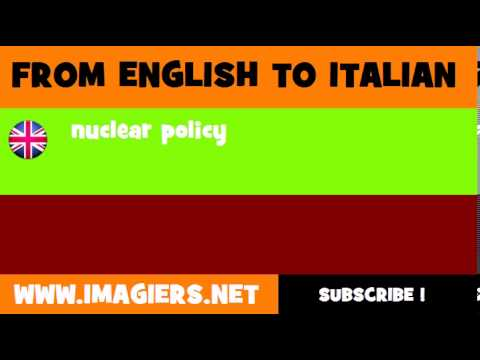 How to say nuclear policy in Italian