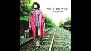 WITH ONE WISH Composed by Taro Hakase 【商品情報】 THE BEST OF TARO...
