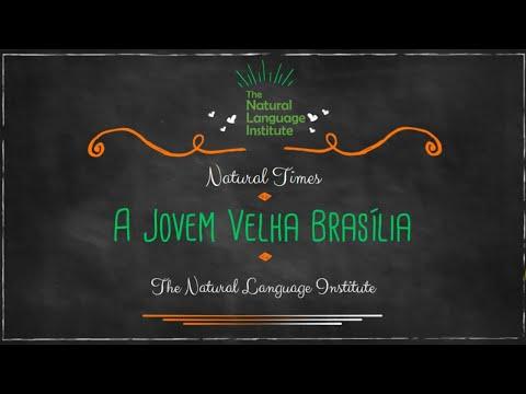NATURAL TIMES | A Jovem Velha Brasília