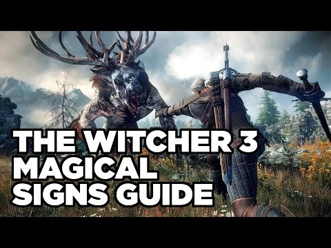 Magical Signs Guide - The Witcher 3: Wild Hunt