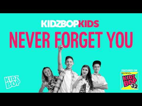 KIDZ BOP Kids - Never Forget You (KIDZ BOP 32)