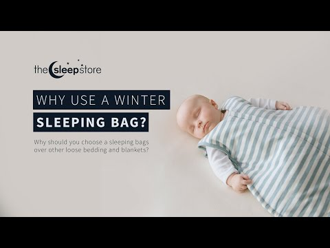 Why Use A Sleeping Bag For Your Baby Or Toddler?