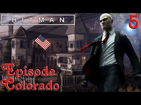 Hitman 6 Let's Play Épisode #5 Mission aux Etats-Unis Infiltration (Colorado) [FR] 1080p
