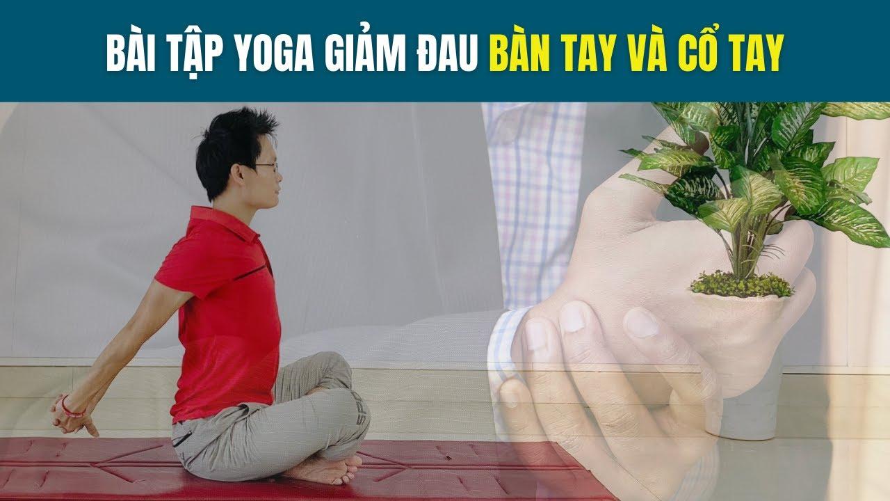 Yoga luyện tập Cổ tay khỏe mạnh và dẻo dai   Đặng Kim Ba
