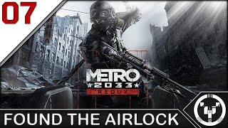FOUND THE AIRLOCK | Metro 2033 Redux | 07