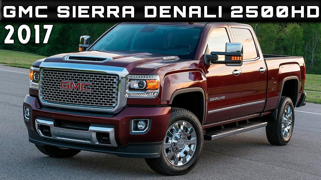 2017 Gmc Sierra Denali 2500hd Review Rendered Price Specs Release Date