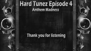 Hard Tunez Episode #4 - Anthem Madness + Free DL