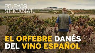 El orfebre danés del vino español | Personajes | El País Semanal