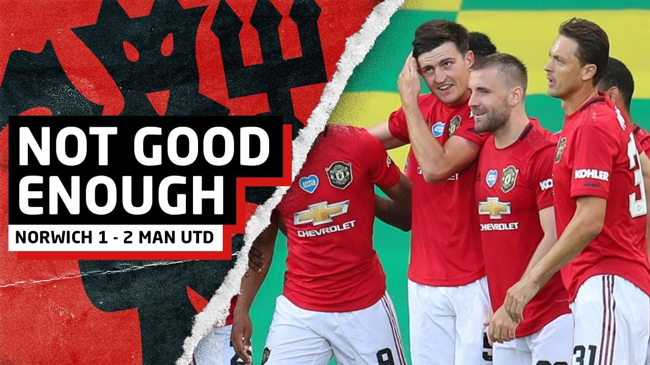 Not Good Enough   Norwich 1-2 Man United   United Review - YouTube